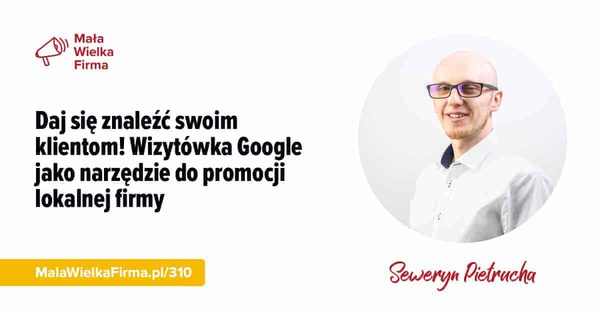 Daj się znaleźć swoim klientom! Wizytówka Google jako narzędzie dopromocji lokalnej firmy