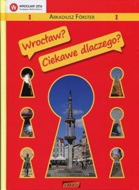 Wrocław - ciekawe dlaczego - okładka