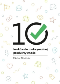 10 kroków domaksymalnej produktywności - okładka