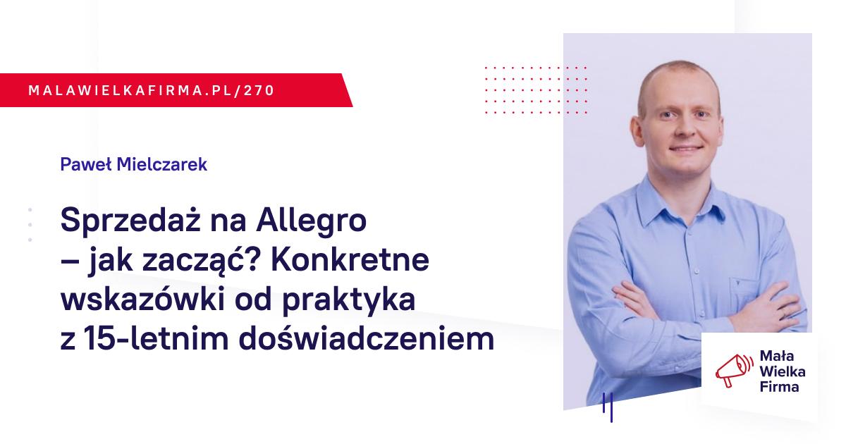 Sprzedaz Na Allegro Jak Zaczac Radzi Handlowiec Z 15 Letnim Stazem